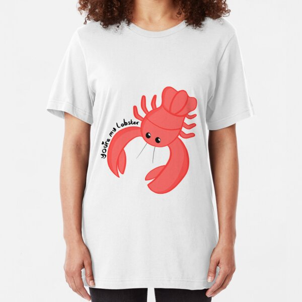 You're my lobster Slim Fit T-Shirt