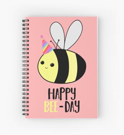 Happy BEE-Day - Birthday Pun - Funny Birthday Card - Bee Pun - Bug Pun Spiral Notebook