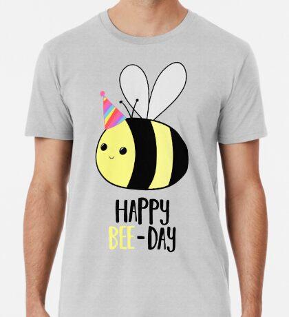 Happy BEE-Day - Birthday Pun - Funny Birthday Card - Bee Pun - Bug Pun Premium T-Shirt