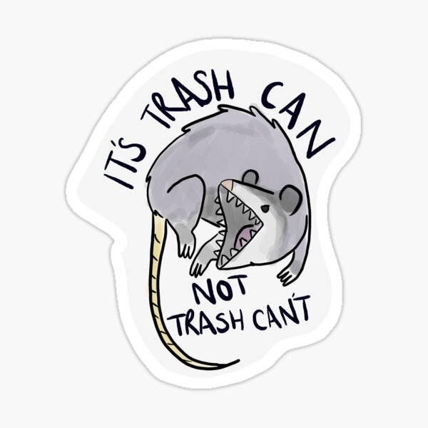 Trash can, not cannot Sticker