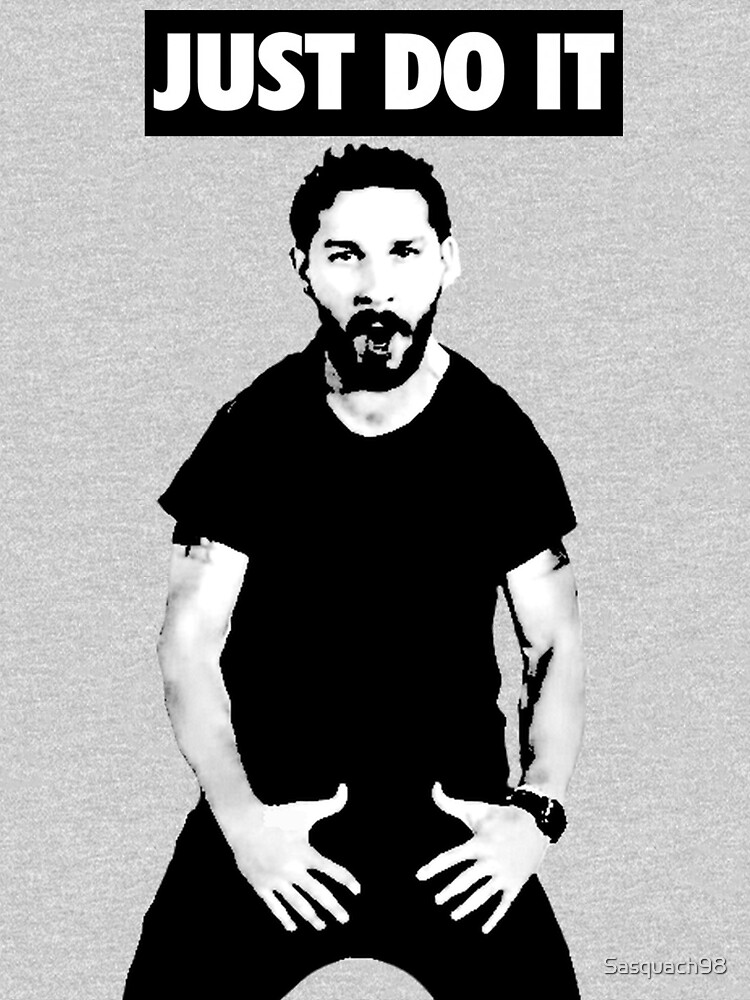 Shia LaBeouf Just Do It | Unisex T-Shirt