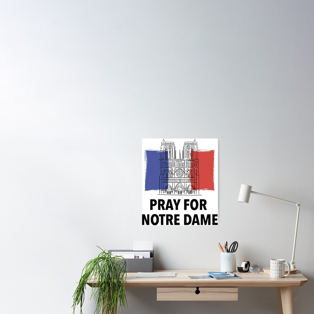Pray For Notre Dame / Pray For Notre-Dame de Paris Cathedral Poster
