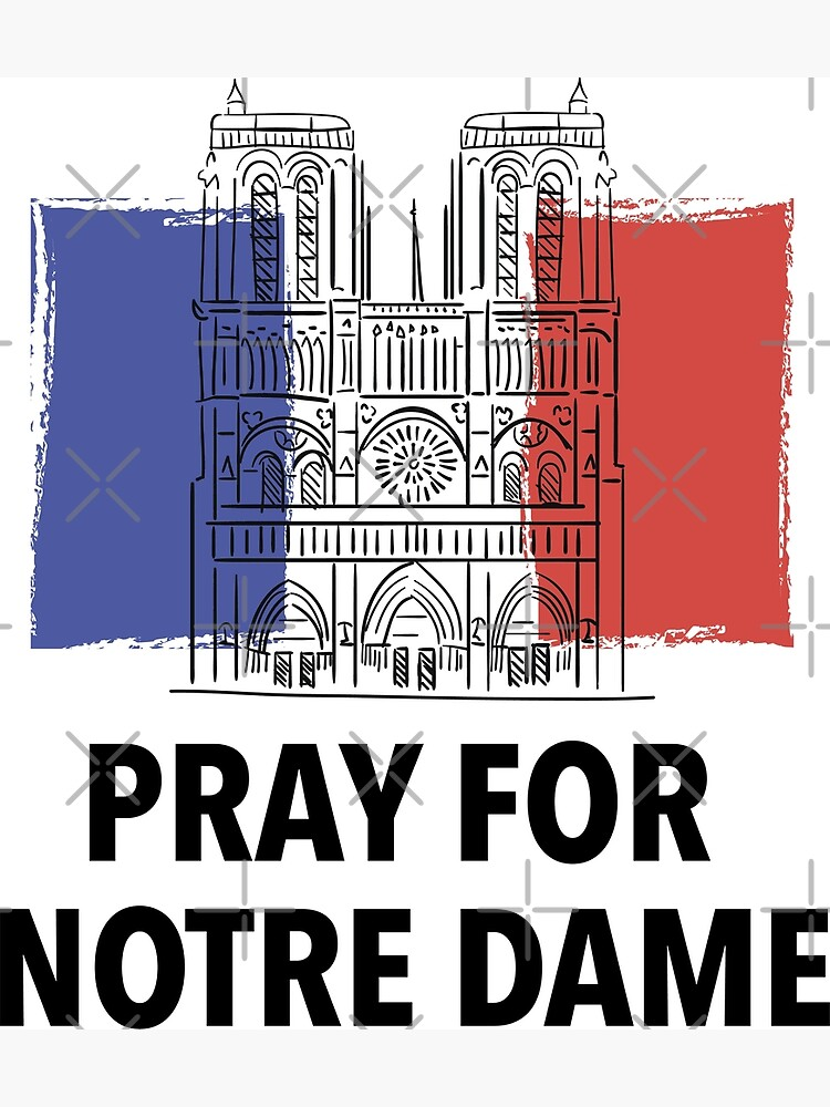 Pray For Notre Dame / Pray For Notre-Dame de Paris Cathedral by Crocozen