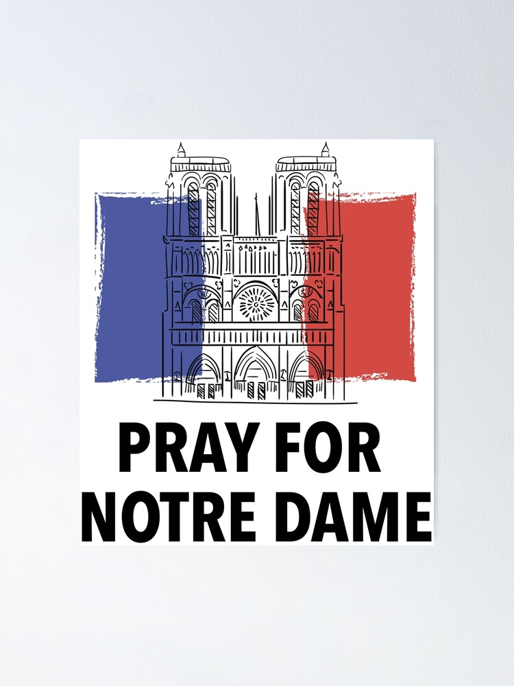 Alternate view of Pray For Notre Dame / Pray For Notre-Dame de Paris Cathedral Poster