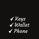 Funny quote-Keys Phone Wallet funny memory-quote. Checklist - Remember to tick the boxes before leaving the house. remember to forget by Angie Stimson