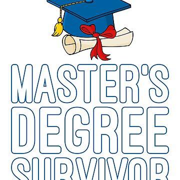 Master's Degree Survivor by TrendJunky