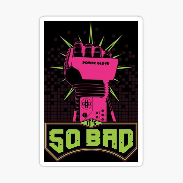 It's So Bad (Version 2) Sticker