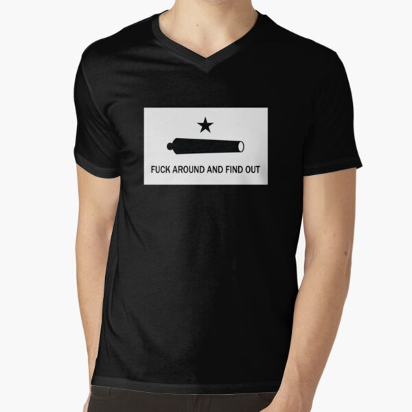 FUCK AROUND AND FIND OUT / COME AND TAKE IT V-Neck T-Shirt