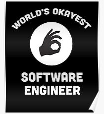 World's Okayest Software Engineer Poster
