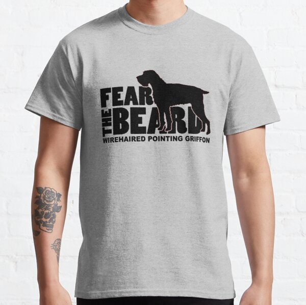Fear the Beard - Funny Gifts for Wirehaired Pointing Griffon Lovers Classic T-Shirt