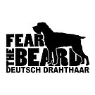Fear the Beard - Funny Gifts for Deutsch Drahthaar Lovers by traciwithani