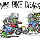 Mini Bike Maniac Drags 1 by minibikemaniac