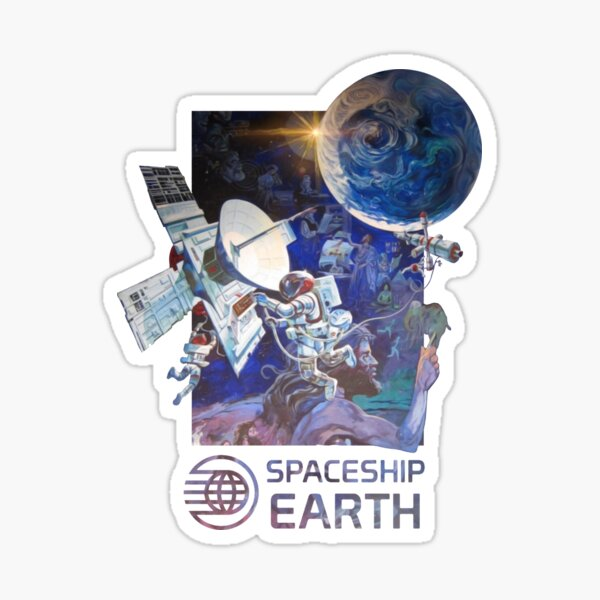 Our Spaceship Earth  Sticker