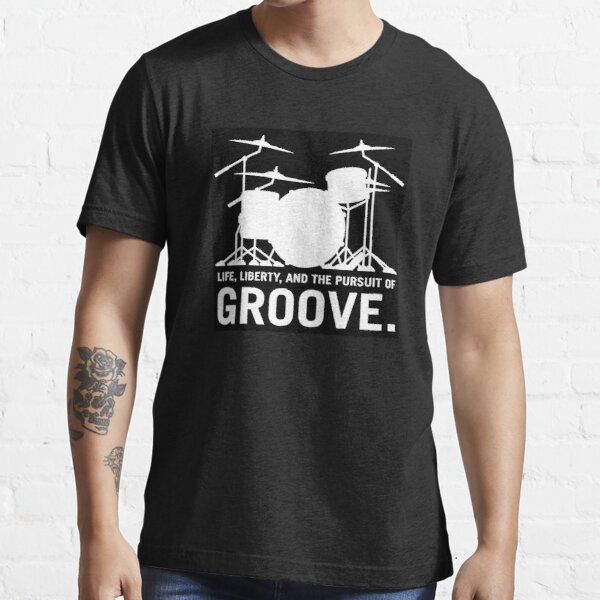 Life, Liberty, and the pursuit of Groove, drummer's drum set silhouette Essential T-Shirt