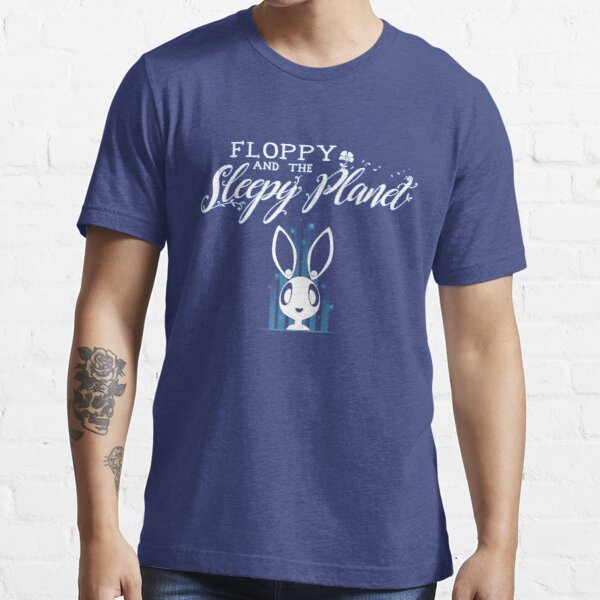 Floppy and the Sleepy Planet Shirts & Stickers & Pillows Essential T-Shirt