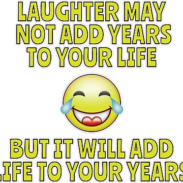 Laugh and Live Longer - Simples by asktheanus