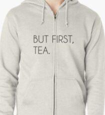 But First, Tea Zipped Hoodie