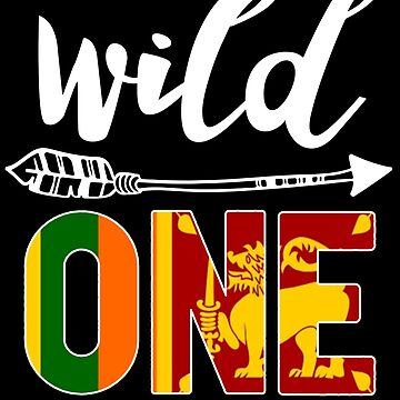 Sri Lanka Wild One Birthday Outfit 1 Sri Lankan Flag Sri Lanka Pride Colombo roots heritage or other city in your country or born in America you'll love it national citizen by bulletfast
