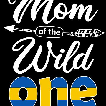 Swedish Mom of the Wild One Birthday Sweden Flag Sweden Pride Stockholm roots country heritage or born in America you'll love it national citizen by bulletfast