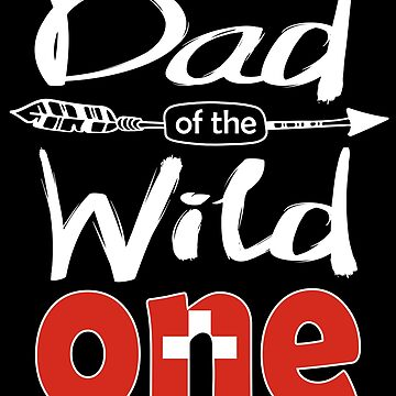 Swiss Dad of the Wild One Birthday Switzerland Flag Switzerland Pride Bern roots country heritage or born in America you'll love it national citizen by bulletfast