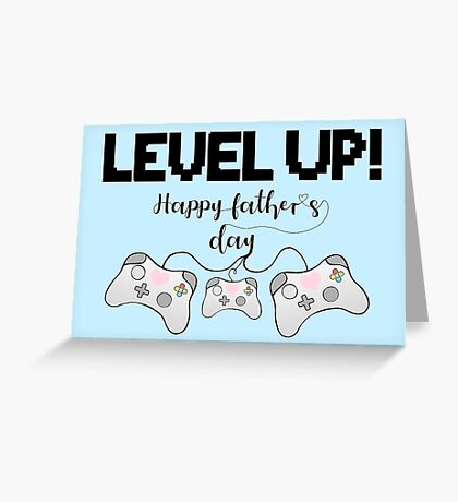 Gaming - Gamer - Fathers Day - LEVEL UP! Happy Father's Day! Greeting Card