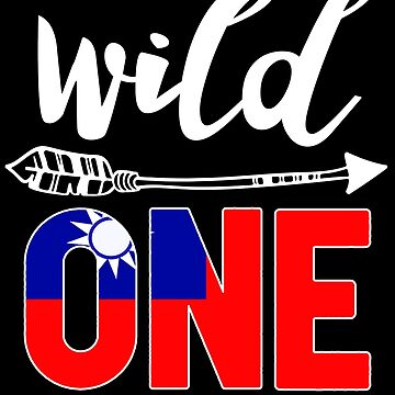 Taiwan Wild One Birthday Outfit 1 Taiwanese Flag Taiwan Pride Taipei roots heritage or other city in your country or born in America you'll love it national citizen by bulletfast