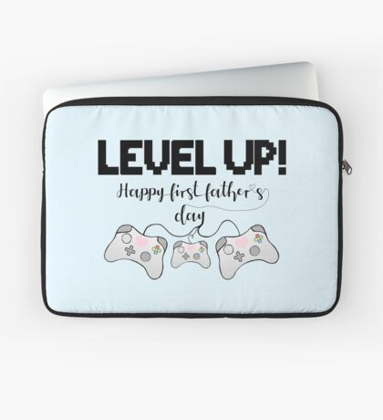 Gaming - Happy First Father's Day - GAMER - LEVEL UP! Laptop Sleeve
