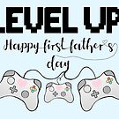 Gaming - Happy First Father's Day - GAMER - LEVEL UP! by JustTheBeginning-x (Tori)