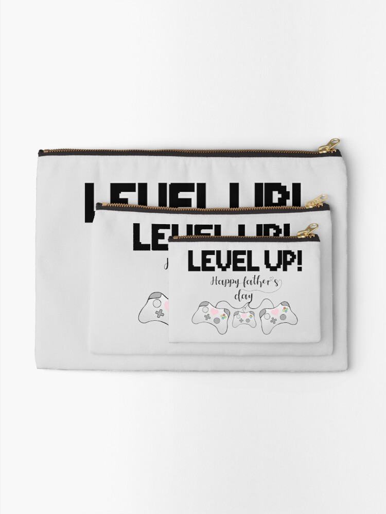 Alternate view of Gamer Fathers Day T Shirt! - LEVEL UP! Happy Father's Day! Zipper Pouch