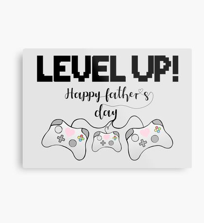 Gamer Fathers Day T Shirt! - LEVEL UP! Happy Father's Day! Metal Print