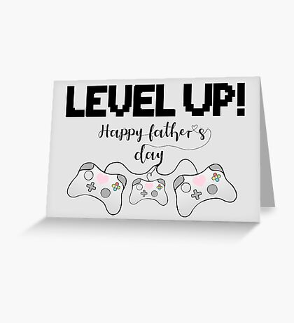 Gamer Fathers Day T Shirt! - LEVEL UP! Happy Father's Day! Greeting Card