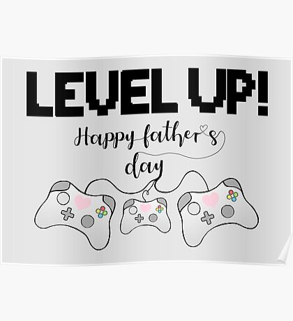 Gamer Fathers Day T Shirt! - LEVEL UP! Happy Father's Day! Poster