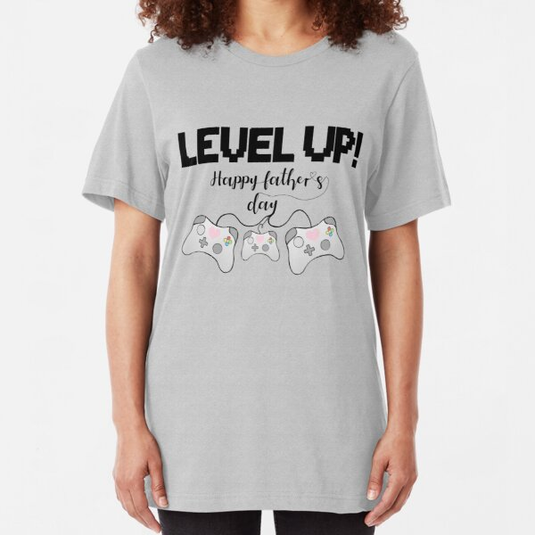 Gamer Fathers Day T Shirt! - LEVEL UP! Happy Father's Day! Slim Fit T-Shirt