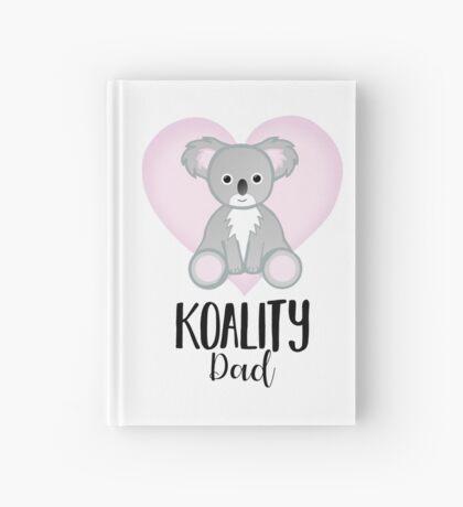 Koala Fathers Day - Dad - Daddy - Koality Hardcover Journal