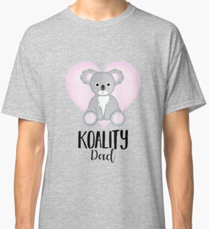 Koala Fathers Day - Dad - Daddy - Koality Classic T-Shirt