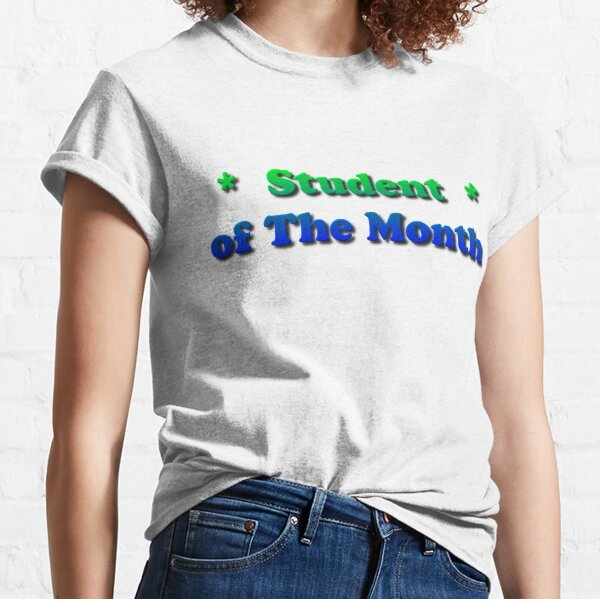 Student of The Month Classic T-Shirt