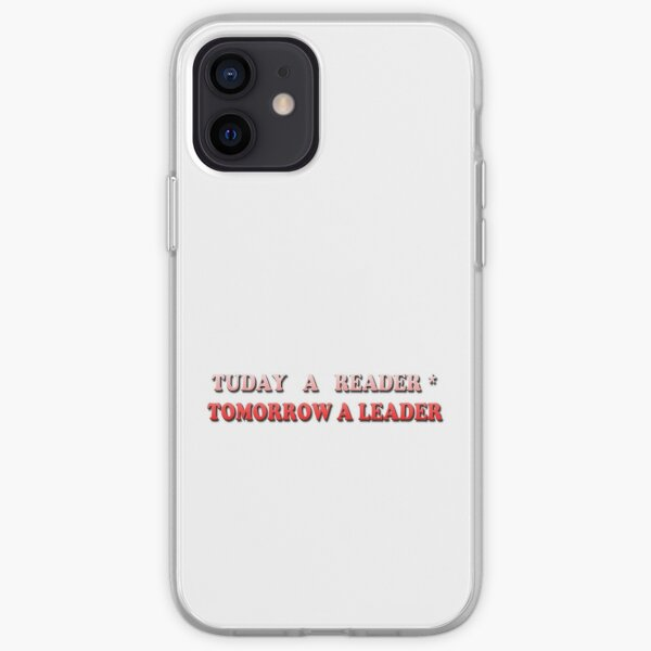 Today a Reader - Tomorrow a Leader iPhone Soft Case