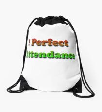 Perfect Attendance Drawstring Bag