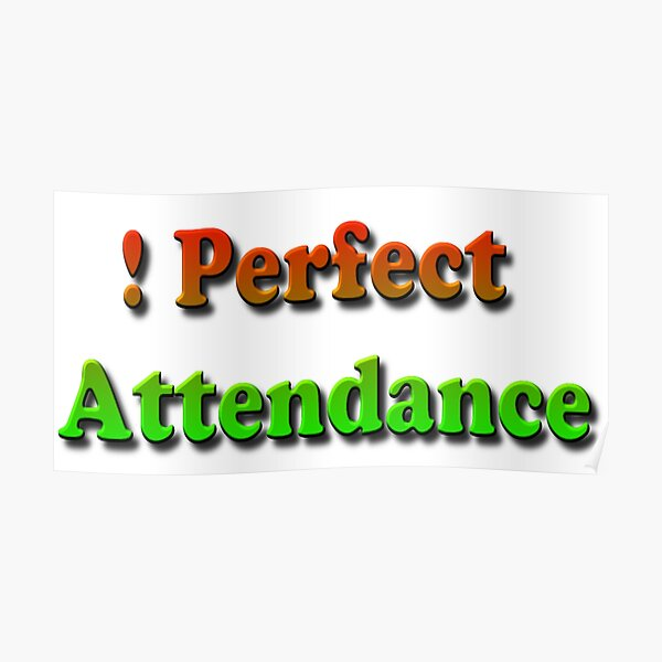 #Perfect #Attendance #PerfectAttendance #Education Poster