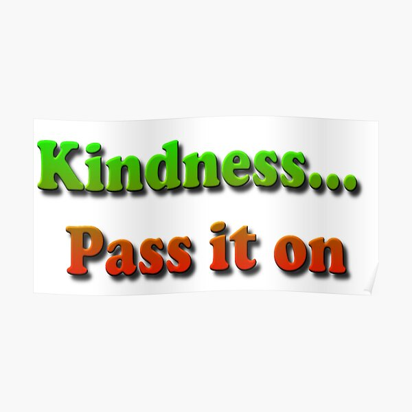 Kindness... Pass it on Poster