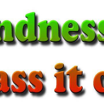 Kindness... Pass it on by znamenski