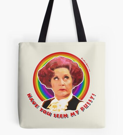 Have You Seen My Pussy? Tote Bag