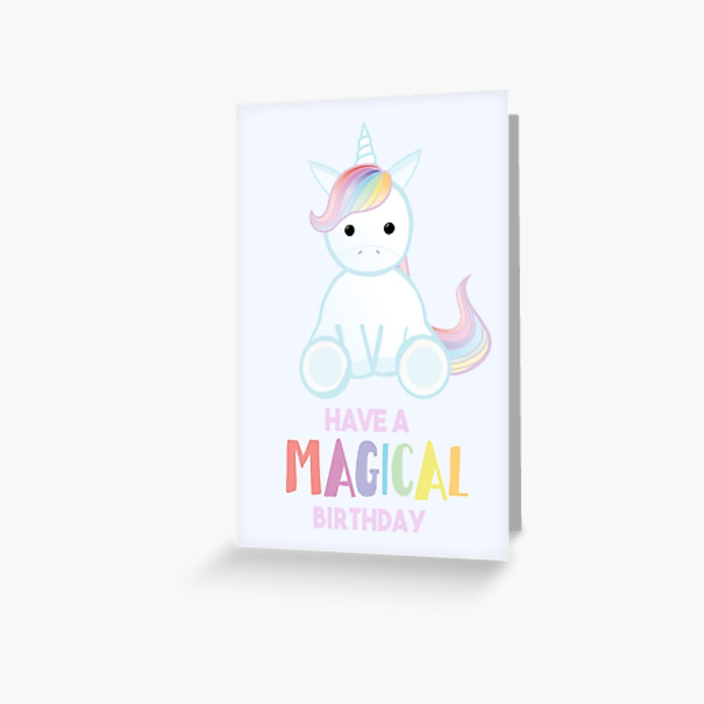 Unicorn - Have a MAGICAL Birthday Greeting Card