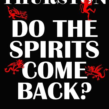 Thurston Do the spirits as back. by chumi
