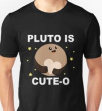 Pluto is Cute-o! T-Shirt