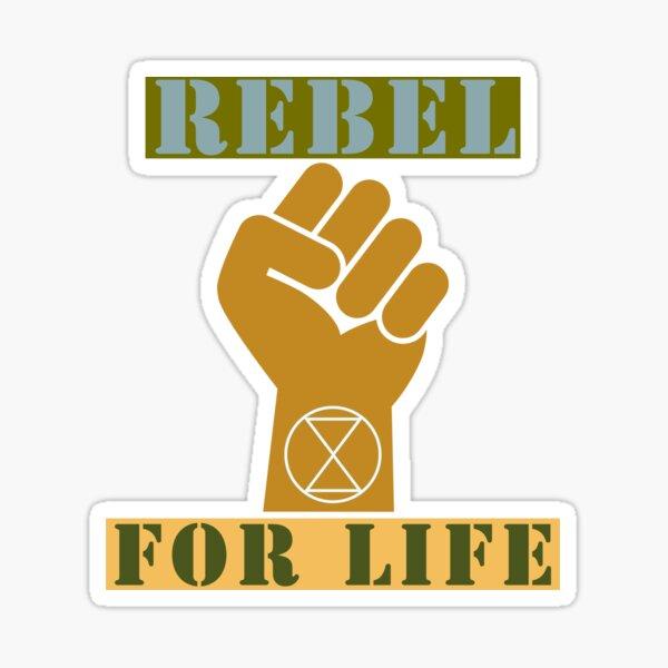 Extinction Rebellion  ---- Rebel for life Sticker