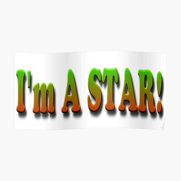I Am A STAR! Poster