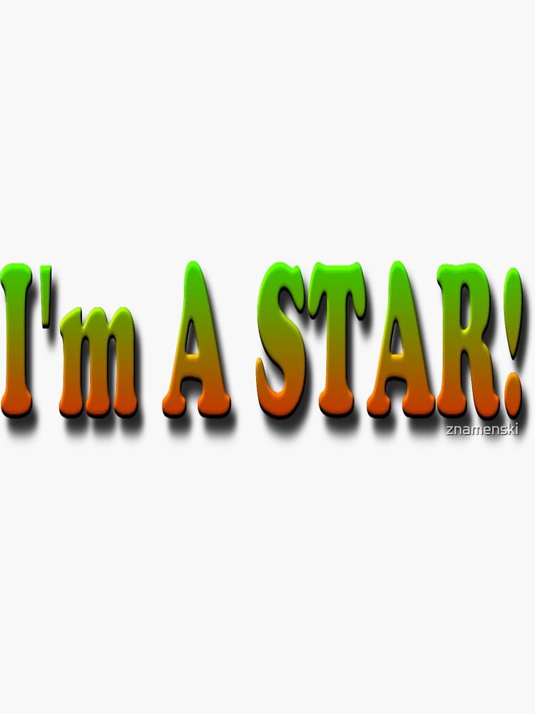 I Am A STAR! by znamenski