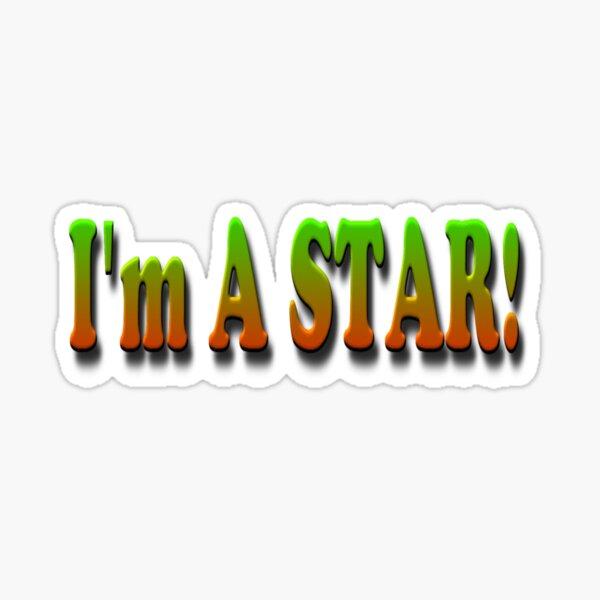 I Am A STAR! Sticker