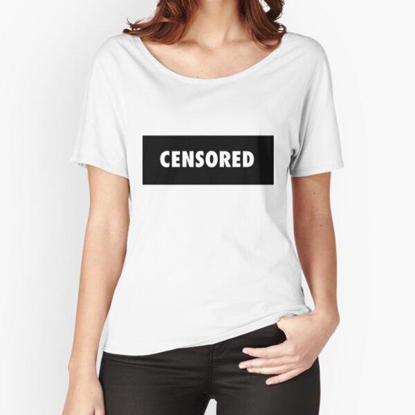 Censored - Censorship Sucks Relaxed Fit T-Shirt